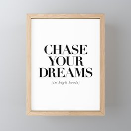 Chase Your Dreams in High Heels black and white typography poster bedroom decor wall art Framed Mini Art Print