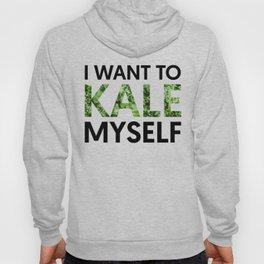 I want to kale myself. Hoody