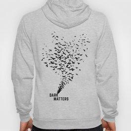 Dark Matters Hoody