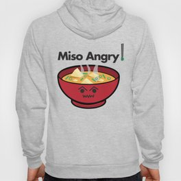 Miso Angry Food Foodie Pun Humor Graphic Design Smiling Bowl of Soup Chopsticks Hoody