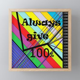 Always Give 100% Framed Mini Art Print