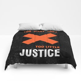 Too many cops, too little justice anti police brutality artwork Comforters