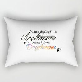 Blank Space - Darling I'm a Nightmare Dressed Like a Daydream Rectangular Pillow