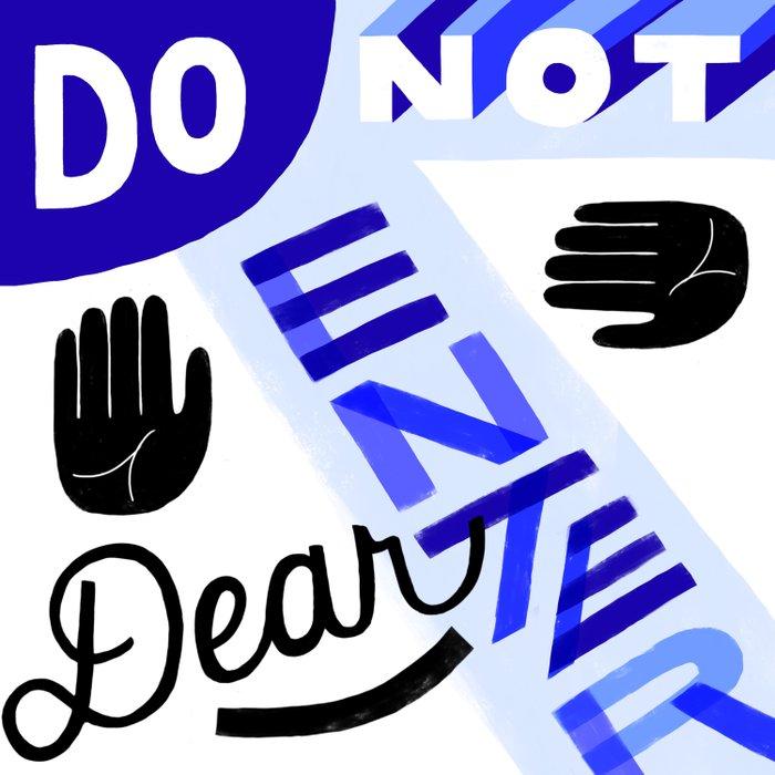 Do Not Enter, Dear Comforters