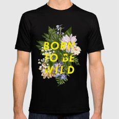Born To Be Wild I MEDIUM Black Mens Fitted Tee