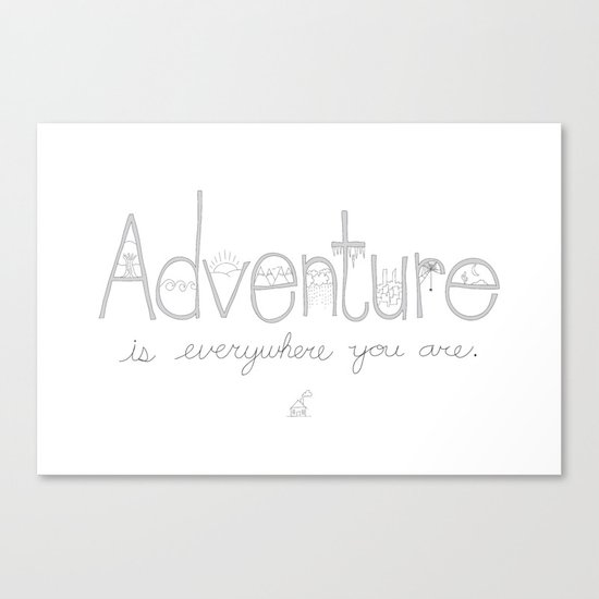 Adventure Is Everywhere You Are - B&W Canvas Print