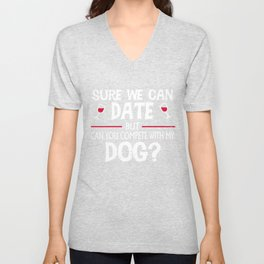 Compete With My Dog Funny Dating Unisex V-Neck