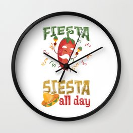 Fiesta All Night Siesta All Day Mexico Mexican Food Tacos Nacho Lovers Gift Wall Clock