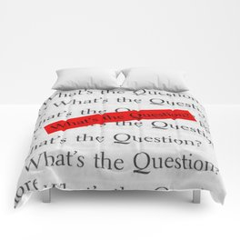 WHAT´S THE QUESTION? Comforters
