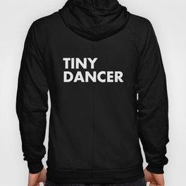 TINY DANCER Hoody