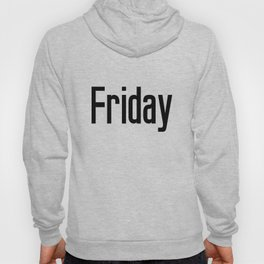 Friday - Quote Hoody