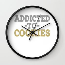 Addicted To Cookies Wall Clock