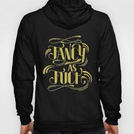 Fancy as F*ck Hoody