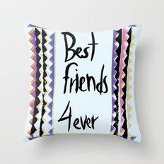 Best Friends 4ever! Throw Pillow