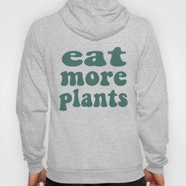 Eat More Plants Green Vegan Vegetarian Healthy Hoody