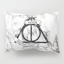 AFTER ALL THIS TIME-ALWAYS Pillow Sham