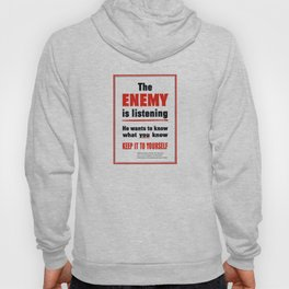 The Enemy Is Listening -- World War 2 Hoody