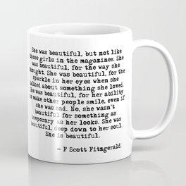 She was beautiful - Fitzgerald quote Coffee Mug