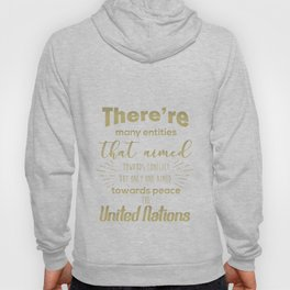 Only one aimed towards peace - the United Nations Hoody