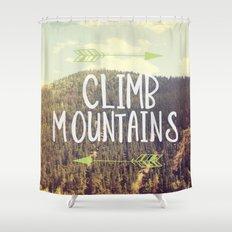 Climb Mountains Shower Curtain