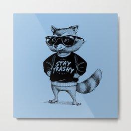 Stay Trashy Raccoon Metal Print