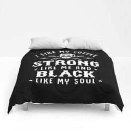 I Like My Coffee Strong Like Me And Black Like My Soul Comforters