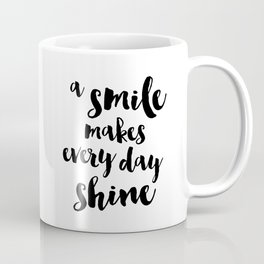 A Smile Makes Every Day Shine Coffee Mug