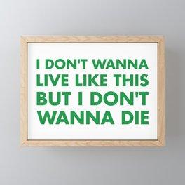 I don't wanna live like this Framed Mini Art Print