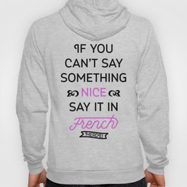 Say It in French Hoody
