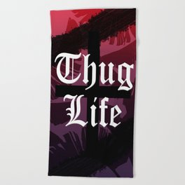 Thug Life // Sunset Colors Beach Towel