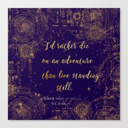 """I'd rather die on an adventure than live standing still"" Quote Design Canvas Print"