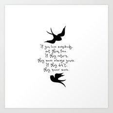 If You Love Someone, Set Them Free. Art Print