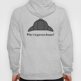 Why's It Got Two Fronts? Hoody