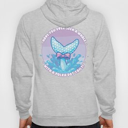 Have you Ever Seen a Whale with a Polka Dot? Hoody