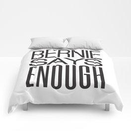 Bernie Says Enough Comforters