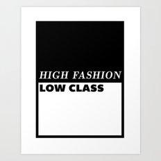 High Fashion Low Class Art Print