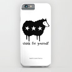 Think For Yourself Slim Case iPhone 6s
