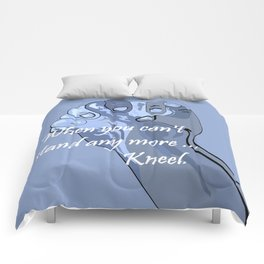 When You Can't Stand Any More ...  Kneel Comforters