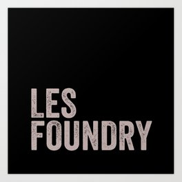 LES Foundry (2) Art Print