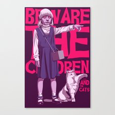 Beware the children...and the cats Canvas Print