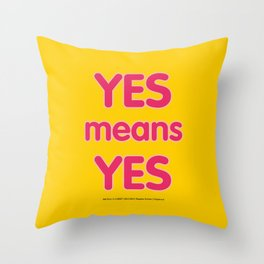 Yes means Yes - SB967 - color Throw Pillow