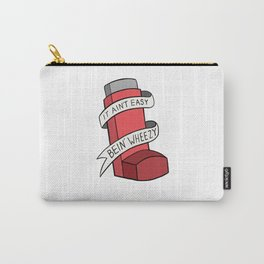 It Ain't Easy Bein' Wheezy (Red) Carry-All Pouch