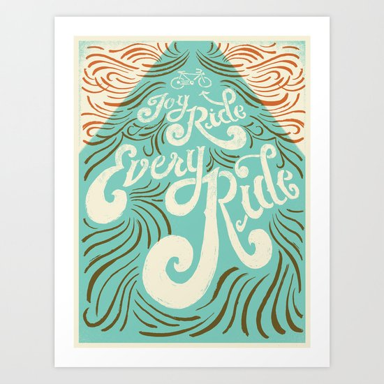 Joy Ride, Every Ride Art Print