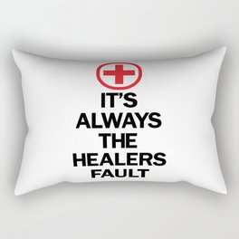 It's Always The Healers Fault Rectangular Pillow