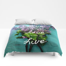 Live the Life You Love Comforters