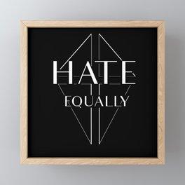 Hate equally dark Framed Mini Art Print