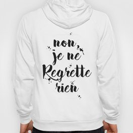 Non, Je Ne Regrette Rien French Quote - No, I Don't Regret Anything Edith Piaf Lyrics Hoody