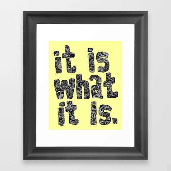 What It Is Framed Art Print