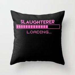 Slaughterer Loading Throw Pillow