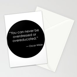 You can never be overdressed or overeducated - Oscar Wilde Stationery Cards